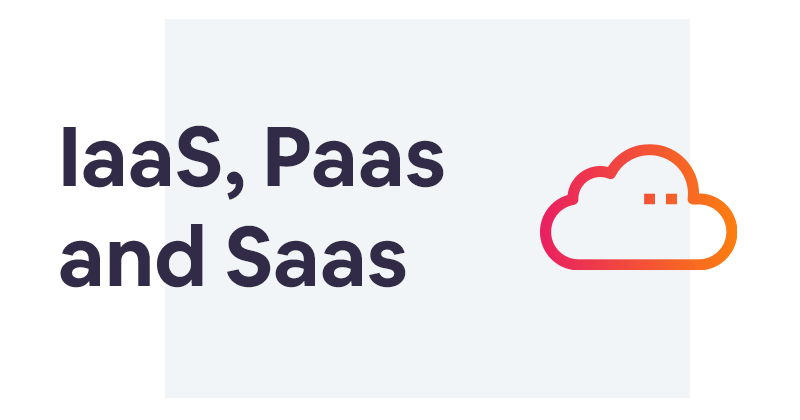 IaaS, PaaS and SaaS: what are the differences?